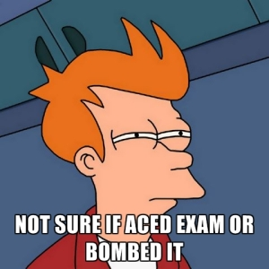 not-sure-if-aced-exam-or-bombed-it